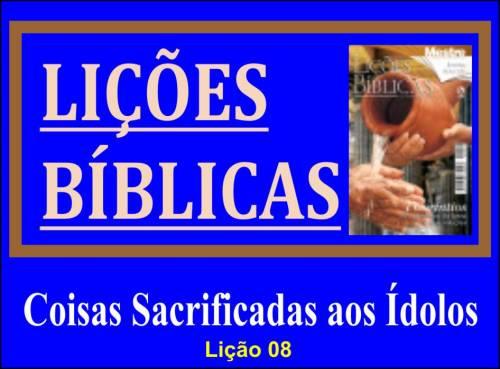 Coisas Sacrificadas aos Ídolos - Lição 08