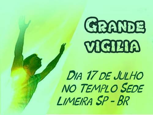 Dia 17/07 Sexta - Grande Vigília no Templo Sede em Limeira