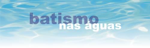 Dia 12 de Junho haverá Batismo no Centro Evangelístico