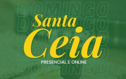 IEAD promove dois cultos de Santa Ceia neste domingo